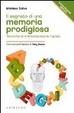 Cover of Il segreto di una memoria prodigiosa. Tecniche di memorizzazione rapida