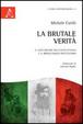 Cover of La brutale verità. Il lato oscuro dell'unità d'Italia e il brigantaggio