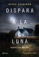 Cover of Dispara a la luna