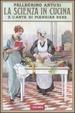 Cover of La scienza in cucina e l'arte di mangiar bene (rist. anast. 1907)