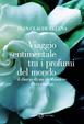 Cover of Viaggio sentimentale tra i profumi del mondo