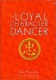 Cover of A Loyal Character Dancer