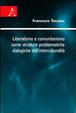 Cover of Liberalismo e comunitarismo come strutture problematiche dialogiche dell'interculturalità