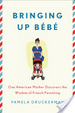 Cover of Bringing Up Bebe