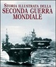 Cover of Storia illustrata della seconda guerra mondiale
