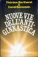 Cover of Nuove vie dell'antiginnastica