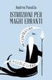 Cover of Istruzioni per maghi erranti
