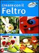 Cover of Creare con il feltro