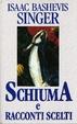 Cover of Schiuma e racconti scelti