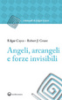 Cover of Angeli, arcangeli e forze invisibili