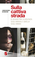 Cover of Sulla cattiva strada