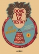 Cover of Dove hai la testa?