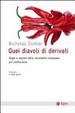 Cover of Quei diavoli di derivati. Bugie e segreti dello strumento finanziario più controverso