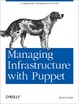 Cover of Managing Infrastructure with Puppet