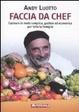 Cover of Faccia da chef. Cucinare con Andy Luotto in modo semplice, economico e per tutta la famiglia