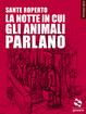 Cover of La notte in cui gli animali parlano