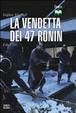 Cover of La vendetta dei 47 ronin