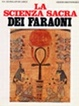 Cover of La scienza sacra dei faraoni