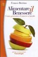 Cover of Alimentare il benessere. Come prevenire il cancro a tavola