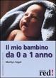 Cover of Il mio bambino da 0 a 1 anno