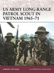 Cover of US Army Long-range Patrol Scout in Vietnam 1965-71