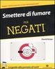 Cover of Smettere di fumare per negati