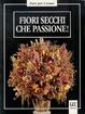 Cover of Fiori secchi che passione!