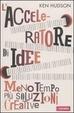 Cover of L' acceleratore di idee. Meno tempo più soluzioni creative
