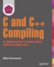 Cover of Advanced C and C++ Compiling