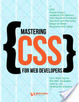 Cover of Mastering CSS for Web Developers