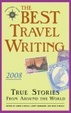Cover of The Best Travel Writing 2008