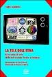 Cover of La tele dell'Etna. Trent'anni di vita della televisione locale a Catania