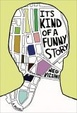Cover of It's Kind of a Funny Story