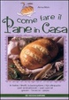 Cover of Come fare il pane in casa