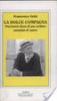 Cover of La dolce compagna. Provvisorio diario di uno scrittore ammalato di cancro