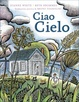 Cover of Ciao cielo
