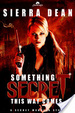 Cover of Something Secret This Way Comes
