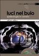 Cover of Luci nel buio. Speleologia in Veneto