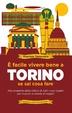 Cover of È facile vivere bene a Torino se sai cosa fare
