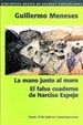 Cover of La mano junto al muro - El falso cuaderno de Narciso Espejo