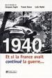 Cover of 1940 Et si la France avait continué la guerre...