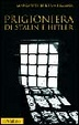 Cover of Prigioniera di Stalin e Hitler