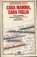 Cover of Cara mamma, cara figlia