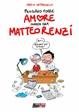 Cover of Pensavo fosse amore invece era Matteo Renzi