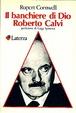 Cover of Il banchiere di Dio Roberto Calvi I Robinson