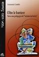 Cover of Oltre le barriere. Verso una pedagogia del «turismo inclusivo»