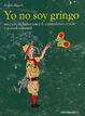 Cover of Yo no soy gringo