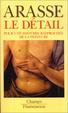 Cover of Le detail - pour une histoire rapprochee de la peinture