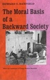 Cover of The Moral Basis of a Backward Society