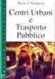 Cover of Centri urbani e trasporto pubblico